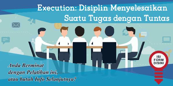 training-execution-disiplin-menyelesaikan-suatu-tugas-dengan-tuntas