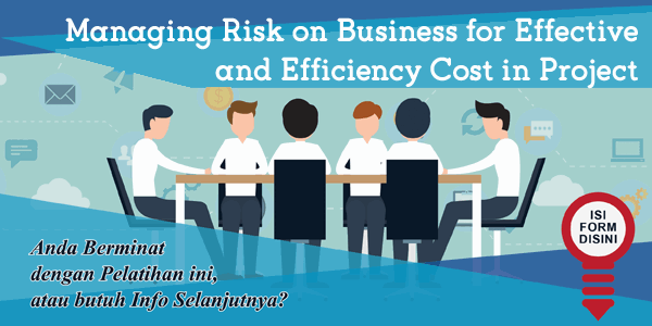 training-managing-risk-on-business-for-effective-and-efficiency-cost-in-project