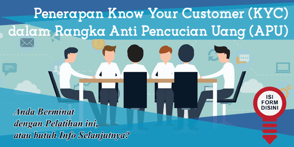 training-penerapan-know-your-customer-kyc-dalam-rangka-anti-pencucian-uang-apu