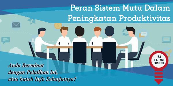 training-peran-sistem-mutu-dalam-peningkatan-produktivitas