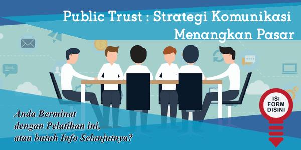 training-public-trust-strategi-komunikasi-menangkan-pasar
