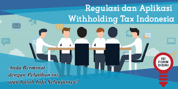 training-regulasi-dan-aplikasi-withholding-tax-indonesia
