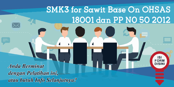 training-smk3-for-sawit-base-on-ohsas-18001-dan-pp-n0-50-2012