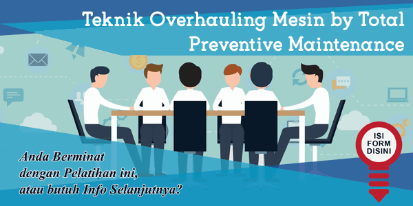 training-teknik-overhauling-mesin-by-total-preventive-maintenance