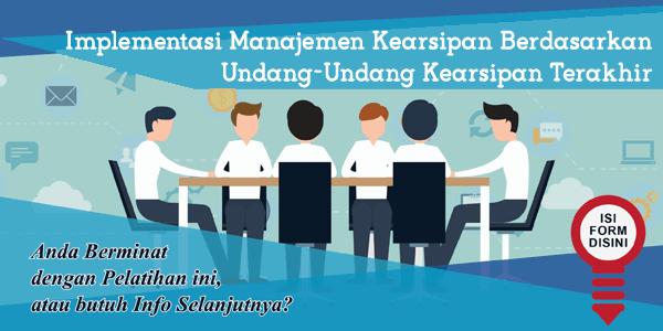 training-implementasi-manajemen-kearsipan-berdasarkan-undang-undang-kearsipan-terakhir