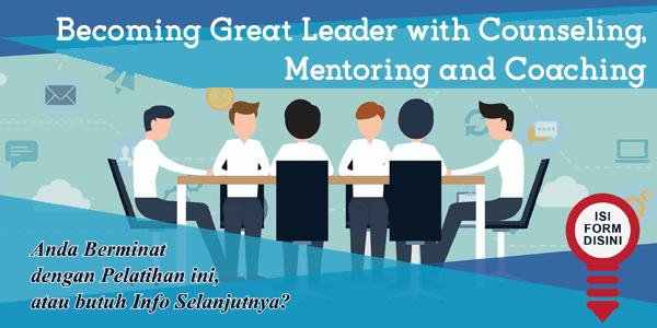 training-becoming-great-leader-with-counseling-mentoring-and-coaching