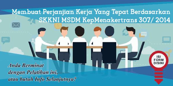 training-membuat-perjanjian-kerja-yang-tepat-berdasarkan-skkni-msdm-kepmenakertrans-307-2014