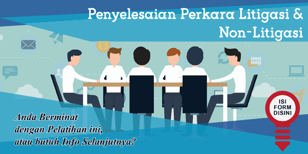 training-penyelesaian-perkara-litigasi-non-litigasi