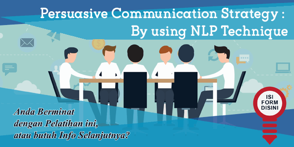 training-persuasive-communication-strategy-by-using-nlp-technique