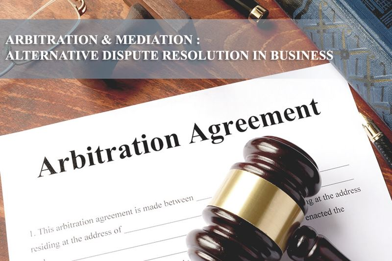 Arbitration & Mediation : Alternative Dispute Resolution In Business