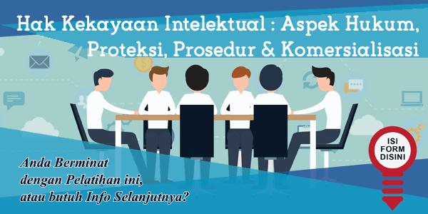 training-hak-kekayaan-intelektual-aspek-hukum-proteksi-prosedur-komersialisasi