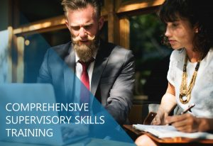Comprehensive Supervisory Skills training