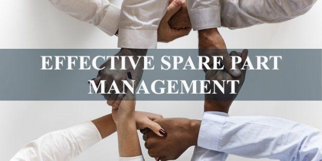 Effective Spare Part Management