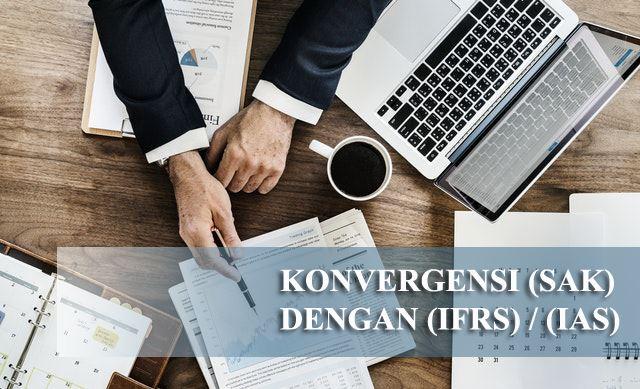 Konvergensi (SAK) dengan (IFRS) / (IAS)