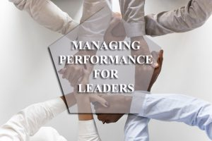 Managing Performance for Leaders