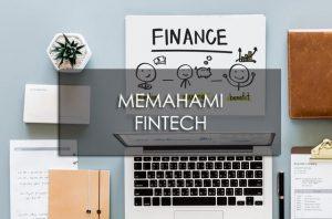 Memahami Fintech