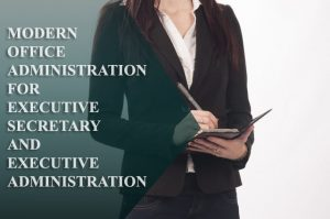 Pelatihan Modern Office Administration For Executive Secretary and Executive Administration