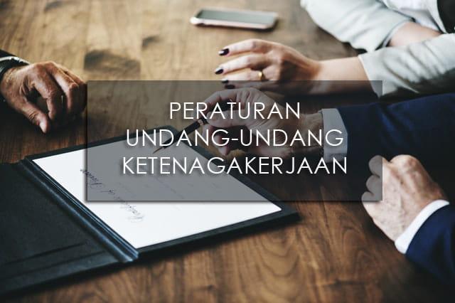 Peraturan Undang-Undang Ketenagakerjaan