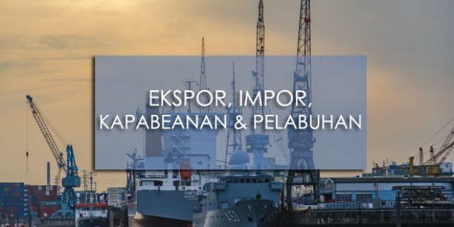 Ekspor, Impor, Kepabeanan & Pelabuhan