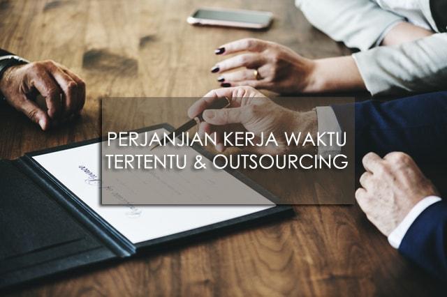 Perjanjian Kerja Waktu Tertentu & Outsourcing