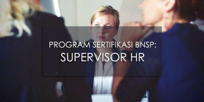 PROGRAM SERTIFIKASI BNSP : SUPERVISOR HR