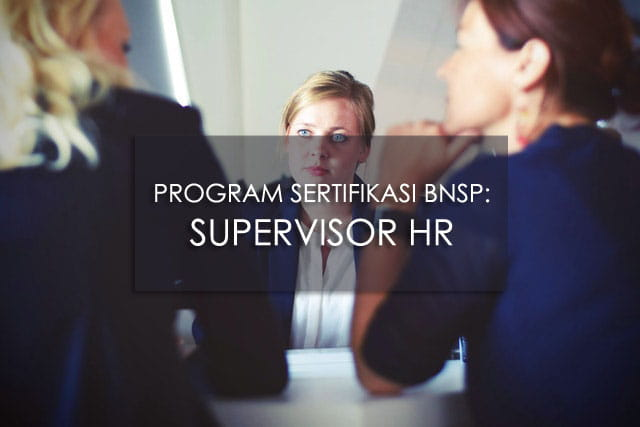 PROGRAM SERTIFIKASI BNSP : SUPERVISOR HR