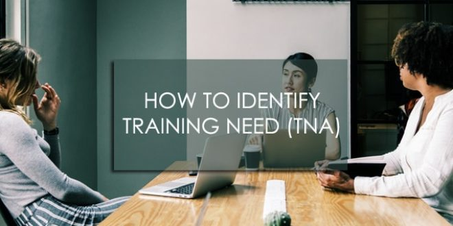 How to Identify Training Need (TNA)