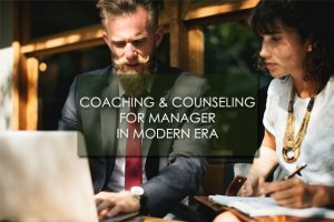 Coaching & Counseling for Manager in Modern Era