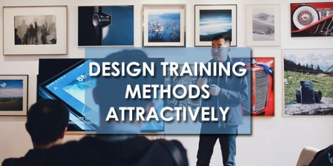 Design Training Methods Attractively