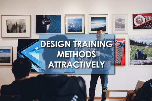 Design Training Methods Attractively