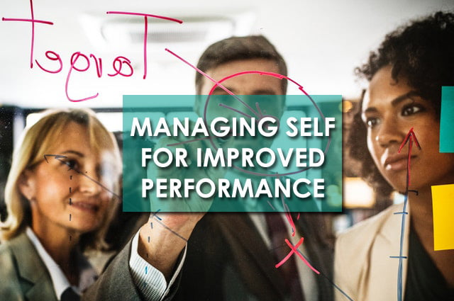 Managing Self for Improved Performance