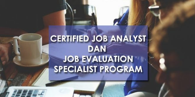 Online Training : Certified Job Analyst dan Job Evaluation Specialist Program