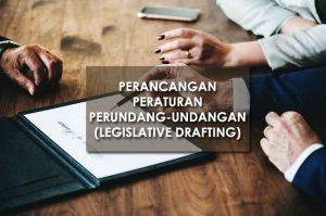 Perancangan Peraturan Perundang-undangan (Legislative Drafting)