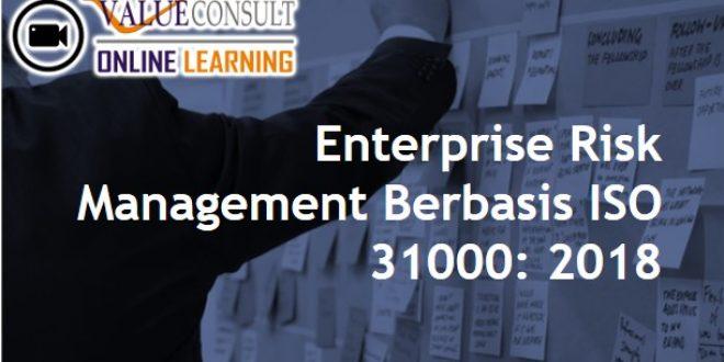 Online Training : Enterprise Risk Management Berbasis ISO 31000: 2018