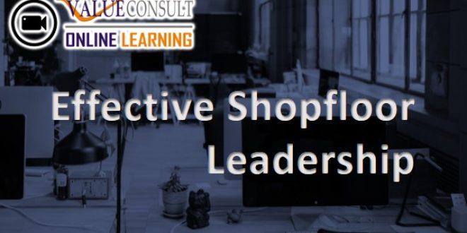 Online Training : Effective Shopfloor Leadership
