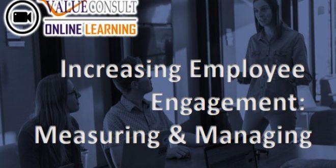 Online Training : Increasing Employee Engagement: Measuring & Managing