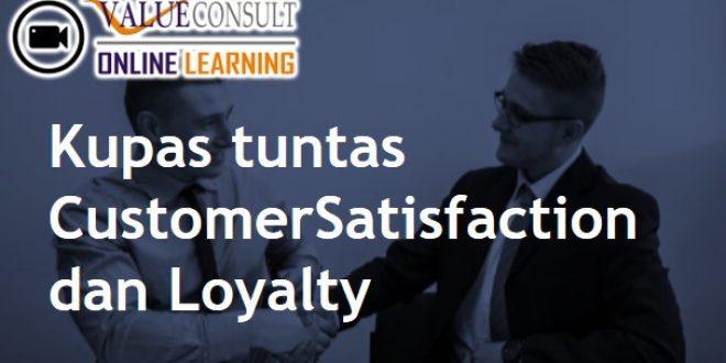 Online Training : Kupas tuntas Customer Satisfaction dan Loyalty